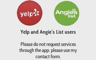 Yelp and Angie's List users please use my contact form
